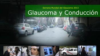 Glaucoma y Conducción (Semana Mundial del Glaucoma 2013)