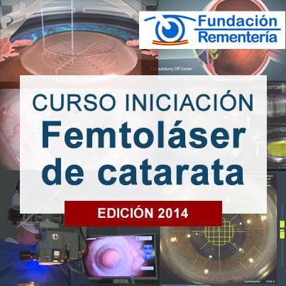 Curso Iniciacion Femtolaser Catarata 2014